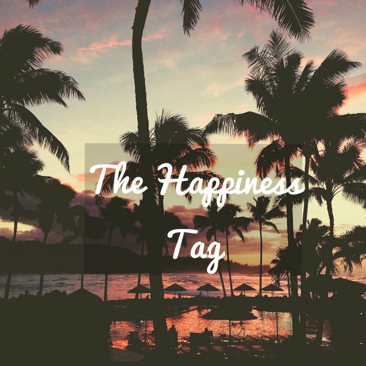 The Happiness Tag!